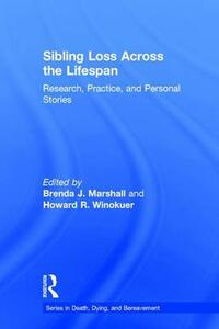 Sibling Loss Across the Lifespan: Research, Practice, and Personal Stories - cover