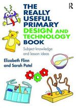 The Really Useful Primary Design and Technology Book: Subject knowledge and lesson ideas