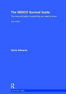 The SENCO Survival Guide: The nuts and bolts of everything you need to know - Sylvia Edwards - cover