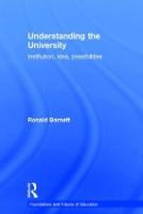 Understanding the University: Institution, idea, possibilities - Ronald Barnett - cover