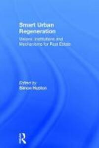 Smart Urban Regeneration: Visions, Institutions and Mechanisms for Real Estate - cover