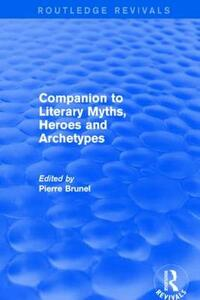Companion to Literary Myths, Heroes and Archetypes - cover