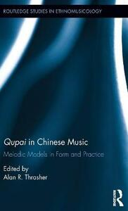 Qupai in Chinese Music: Melodic Models in Form and Practice - cover