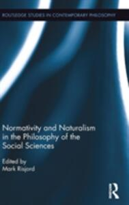 Normativity and Naturalism in the Philosophy of the Social Sciences - cover