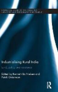 Industrialising Rural India: Land, policy and resistance - cover