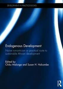 Endogenous Development: Naive Romanticism or Practical Route to Sustainable African Development - cover
