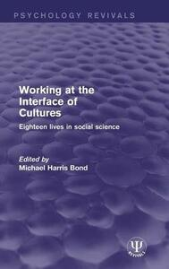 Working at the Interface of Cultures: Eighteen Lives in Social Science - cover