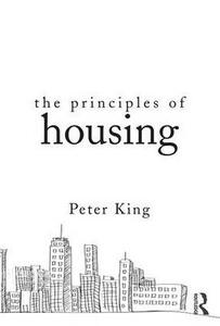 The Principles of Housing - Peter King - cover