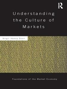 Understanding the Culture of Markets - Virgil Storr - cover