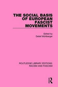 The Social Basis of European Fascist Movements - cover