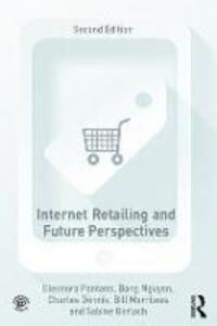 Internet Retailing and Future Perspectives - Eleonora Pantano,Bang Nguyen,Charles Dennis - cover