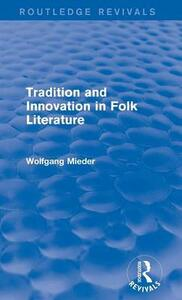 Tradition and Innovation in Folk Literature - Wolfgang Mieder - cover