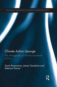 Climate Action Upsurge: The Ethnography of Climate Movement Politics - Stuart Rosewarne,James Goodman,Rebecca Pearse - cover