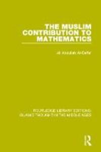 The Muslim Contribution to Mathematics - Ali Abdullah Al-Daffa - cover