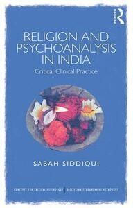 Religion and Psychoanalysis in India: Critical Clinical Practice - Sabah Siddiqui - cover