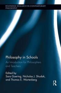 Philosophy in Schools: An Introduction for Philosophers and Teachers - cover