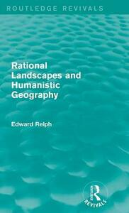 Rational Landscapes and Humanistic Geography - Edward Relph - cover