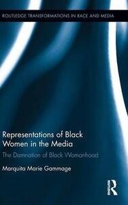 Representations of Black Women in the Media: The Damnation of Black Womanhood - Marquita Marie Gammage - cover