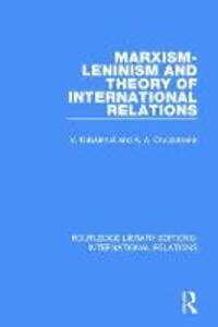 Marxism-Leninism and the Theory of International Relations - Vendulka Kubalkova,Albert A. Cruickshank - cover