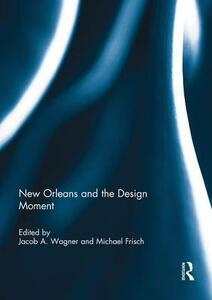 New Orleans and the Design Moment - cover