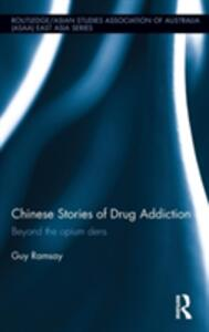 Chinese Stories of Drug Addiction: Beyond the Opium Dens - Guy Ramsay - cover