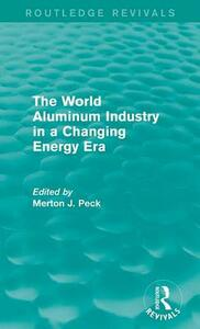 The World Aluminum Industry in a Changing Energy Era - cover