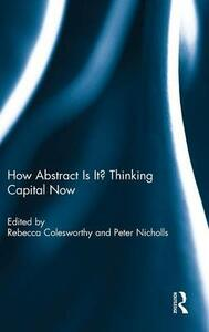How Abstract Is It? Thinking Capital Now - cover