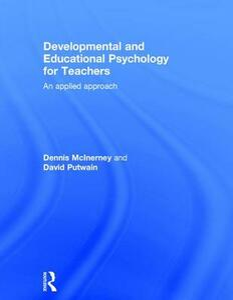 Developmental and Educational Psychology for Teachers: An applied approach - Dennis Michael McInerney,David Putwain - cover