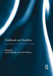 Childhood and Disability: Key papers from Disability & Society - cover