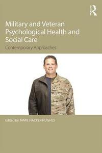 Military Veteran Psychological Health and Social Care: Contemporary Issues - cover