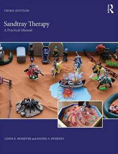 Sandtray Therapy: A Practical Manual - Linda E. Homeyer,Daniel S. Sweeney - cover