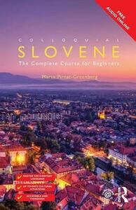 Colloquial Slovene: The Complete Course for Beginners - Marta Pirnat-Greenberg - cover