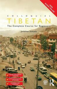 Colloquial Tibetan: The Complete Course for Beginners - Jonathan Samuels - cover