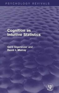 Cognition as Intuitive Statistics - Gerd Gigerenzer,David J. Murray - cover