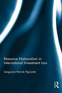 Resource Nationalism in International Investment Law - Sangwani Patrick Ng'ambi - cover