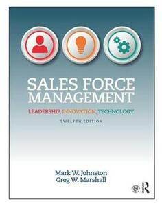 Sales Force Management: Leadership, Innovation, Technology - Mark W. Johnston,Greg W. Marshall - cover
