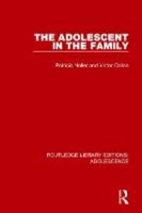 The Adolescent in the Family - Patricia Noller,Victor Callan - cover
