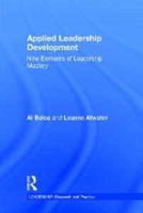 Applied Leadership Development: Nine Elements of Leadership Mastery - Al Bolea,Leanne E. Atwater - cover