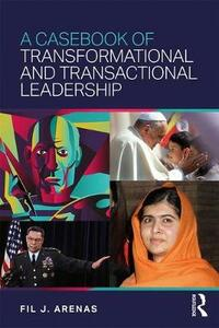 A Casebook of Transformational and Transactional Leadership - Fil J. Arenas - cover