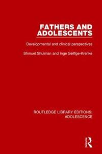 Fathers and Adolescents: Developmental and Clinical Perspectives - Shmuel Shulman,Inge Seiffge-Krenke - cover