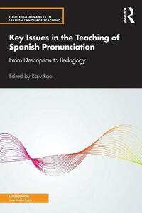 Key Issues in the Teaching of Spanish Pronunciation: From Description to Pedagogy - cover