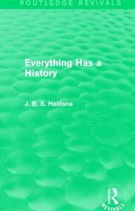 Everything Has a History - J. B. S. Haldane - cover