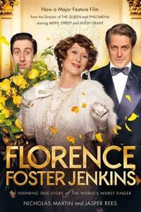 Libro inglese Florence Foster Jenkins: The Biography That Inspired the Critically-Acclaimed Film Nicholas Martin , Jasper Rees