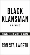 Libro in inglese Black Klansman: Race, Hate, and the Undercover Investigation of a Lifetime Ron Stallworth