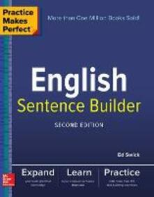 Practice Makes Perfect English Sentence Builder, Second Edition - Ed Swick - cover