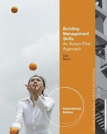 Building Management Skills: An Action-First Approach, International Edition - Dorothy Marcic,Richard L. Daft - cover
