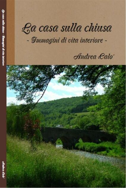 La casa sulla chiusa - Andrea Calò - ebook