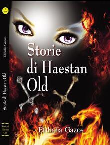 Storie di Haestan Old - Efthalia Gazos - ebook