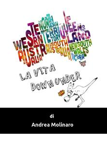 La vita down under - Andrea Molinaro - ebook