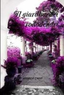 Il giardino dei rododendri - Andrea Calò - ebook